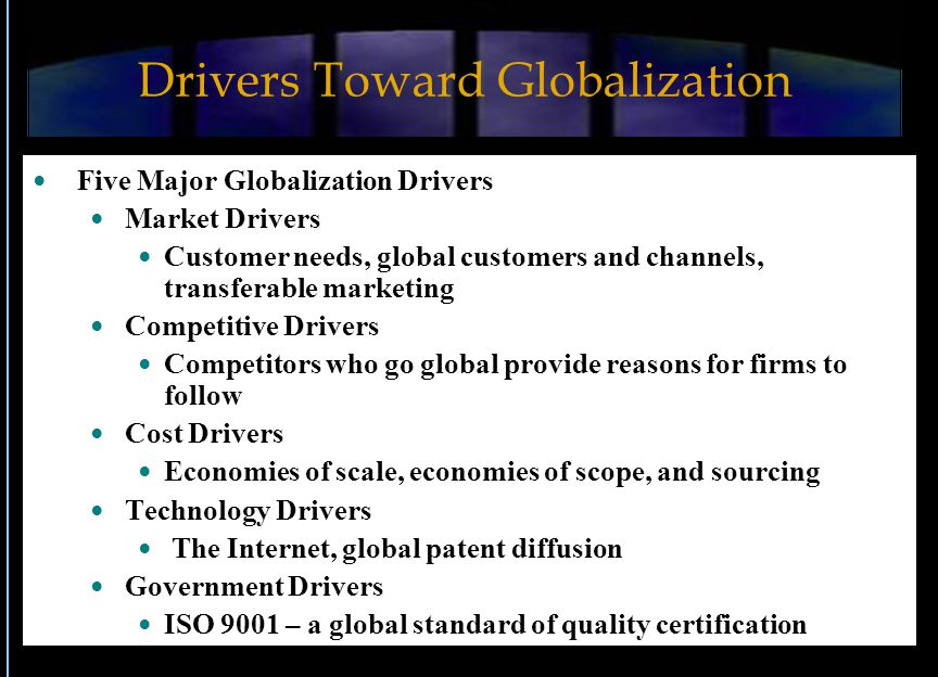 Drivers Toward Globalization