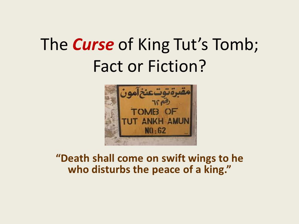 The Curse of King Tut's Tomb; Fact or Fiction