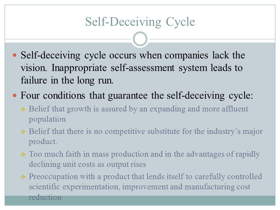 Self-Deceiving Cycle