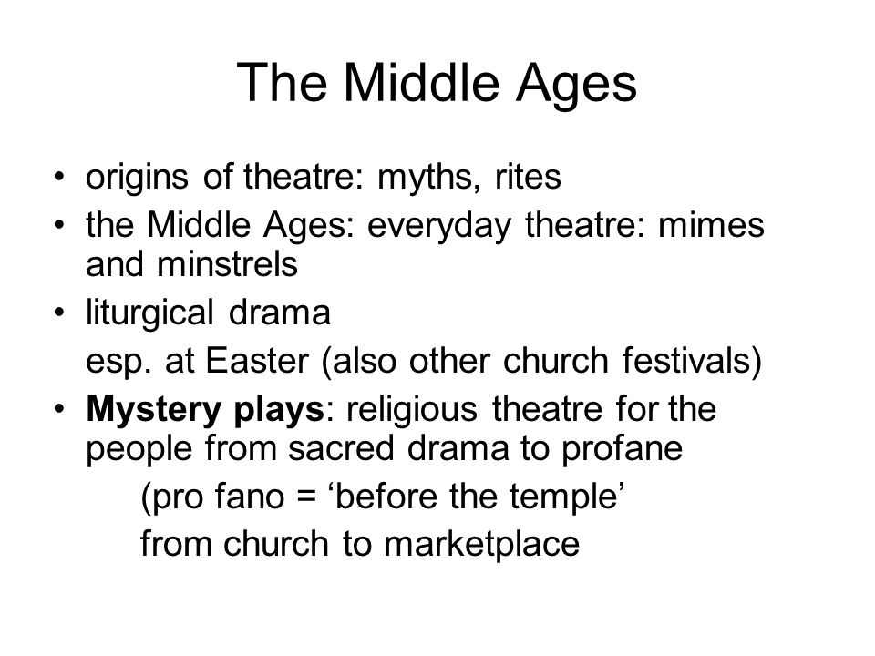 The Middle Ages origins of theatre: myths, rites