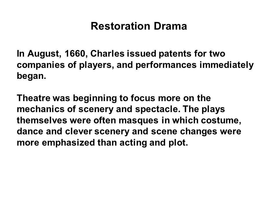 Restoration Drama In August, 1660, Charles issued patents for two