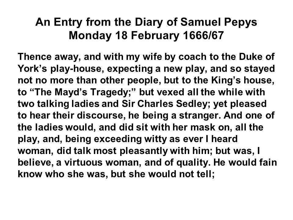 An Entry from the Diary of Samuel Pepys Monday 18 February 1666/67