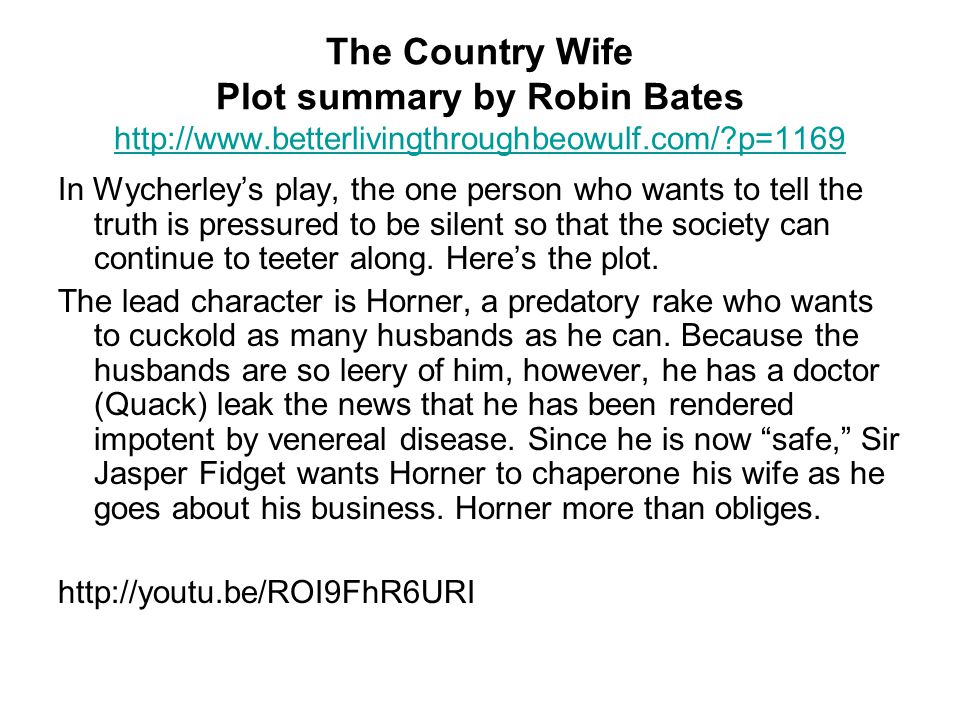 The Country Wife Plot summary by Robin Bates http://www