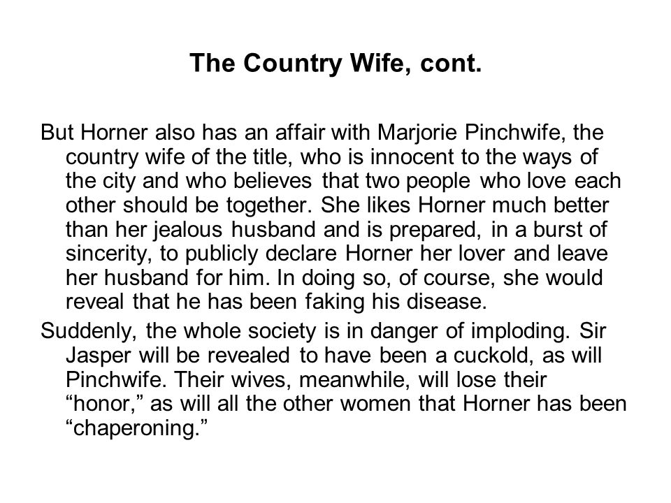 The Country Wife, cont.