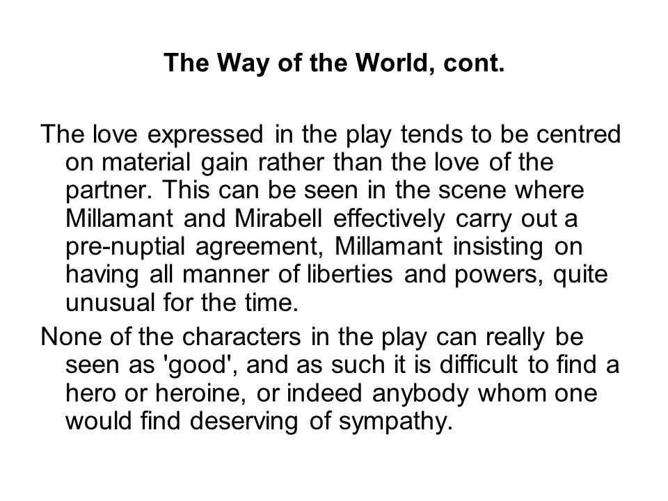 The Way of the World, cont.
