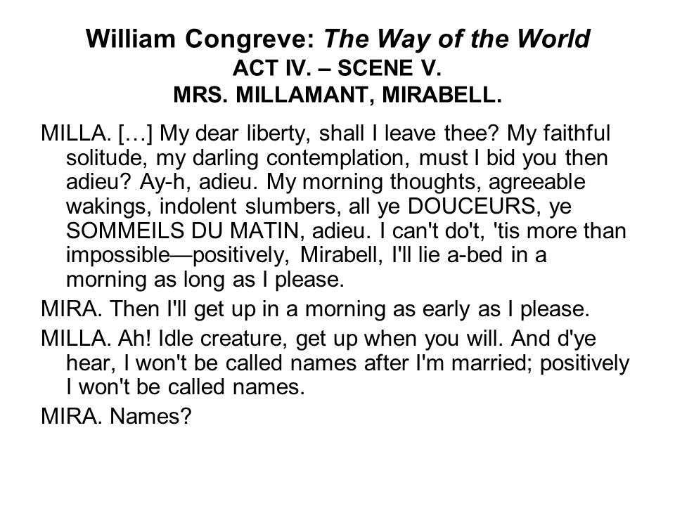 William Congreve: The Way of the World ACT IV. – SCENE V. MRS