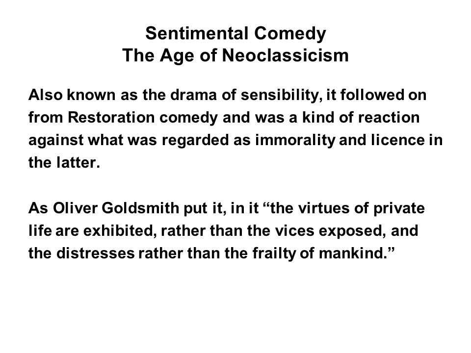 Sentimental Comedy The Age of Neoclassicism
