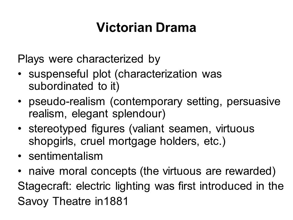 Victorian Drama Plays were characterized by