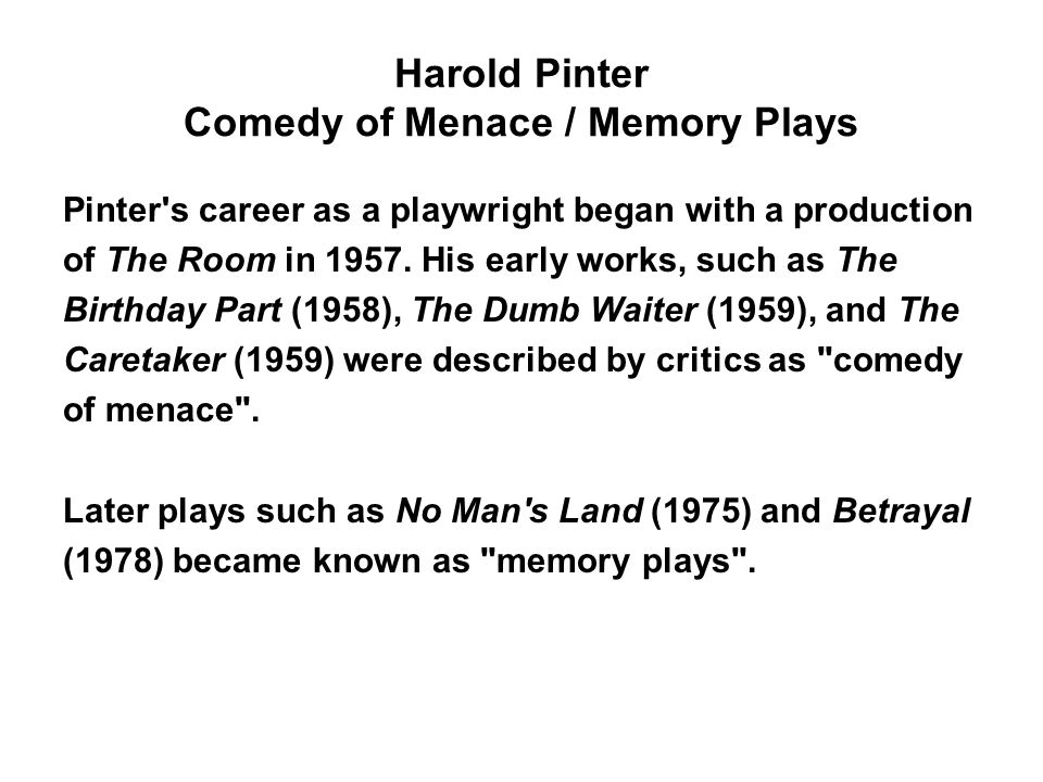 Harold Pinter Comedy of Menace / Memory Plays