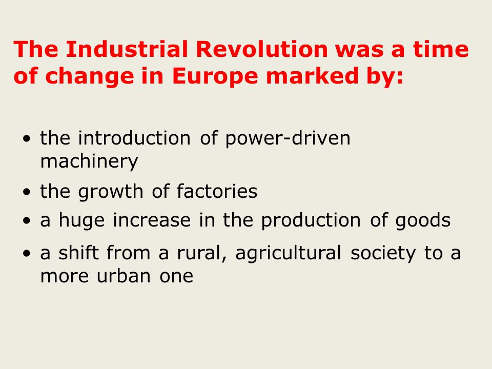 The Industrial Revolution was a time of change in Europe marked by: