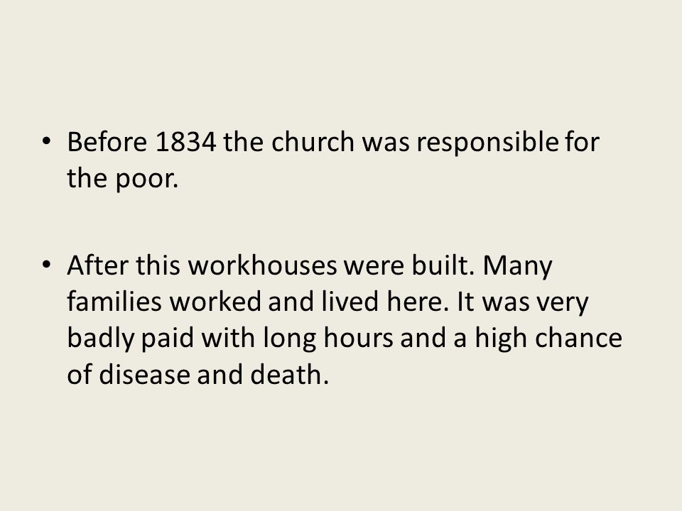 Before 1834 the church was responsible for the poor.
