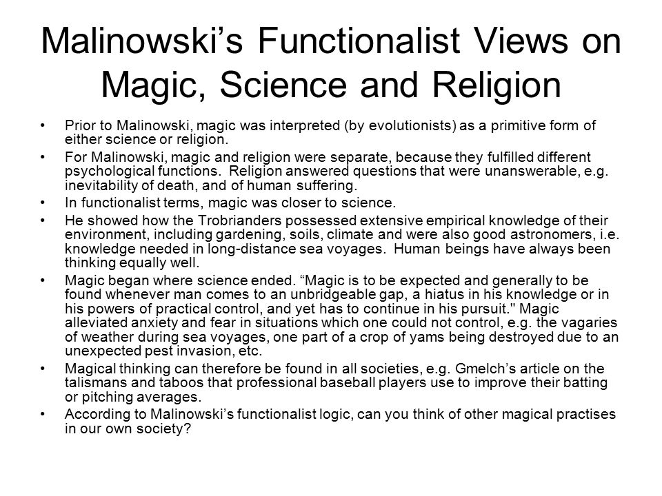 Malinowski's Functionalist Views on Magic, Science and Religion