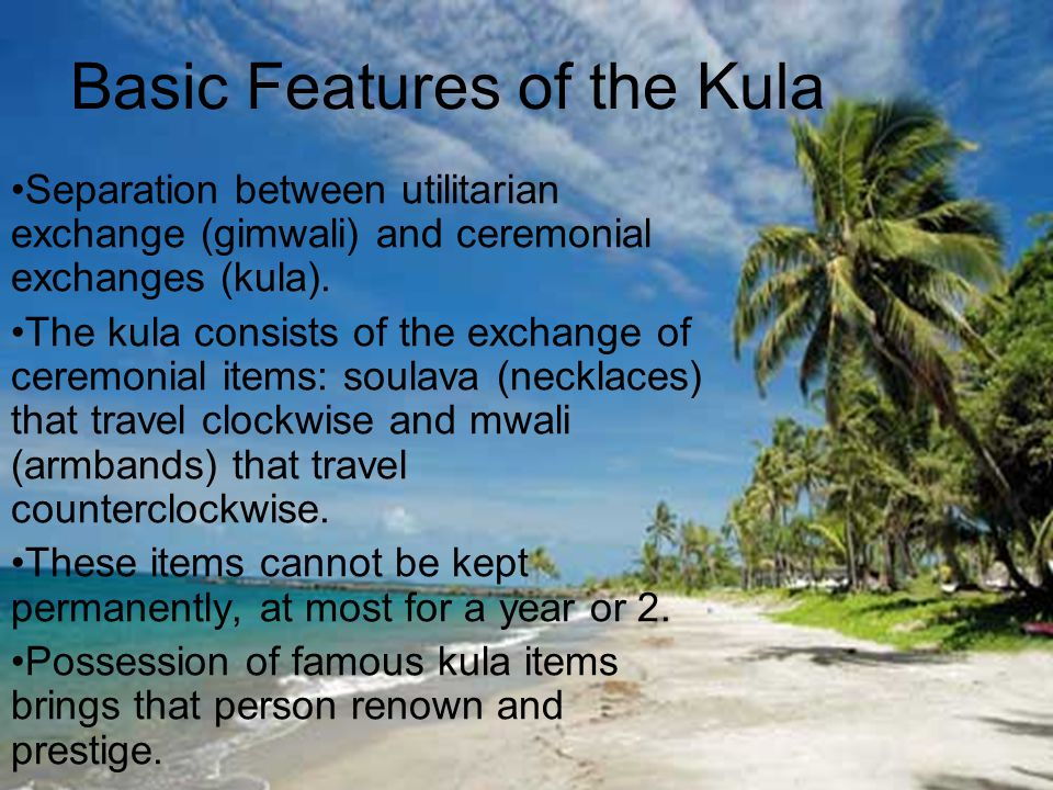 Basic Features of the Kula