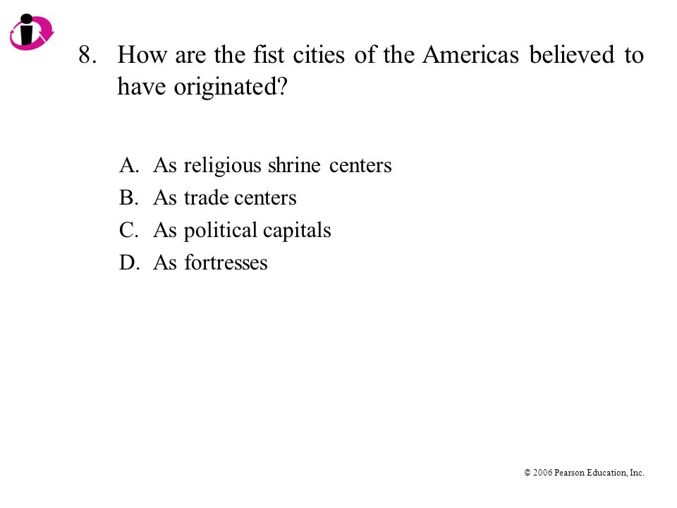 8. How are the fist cities of the Americas believed to have originated