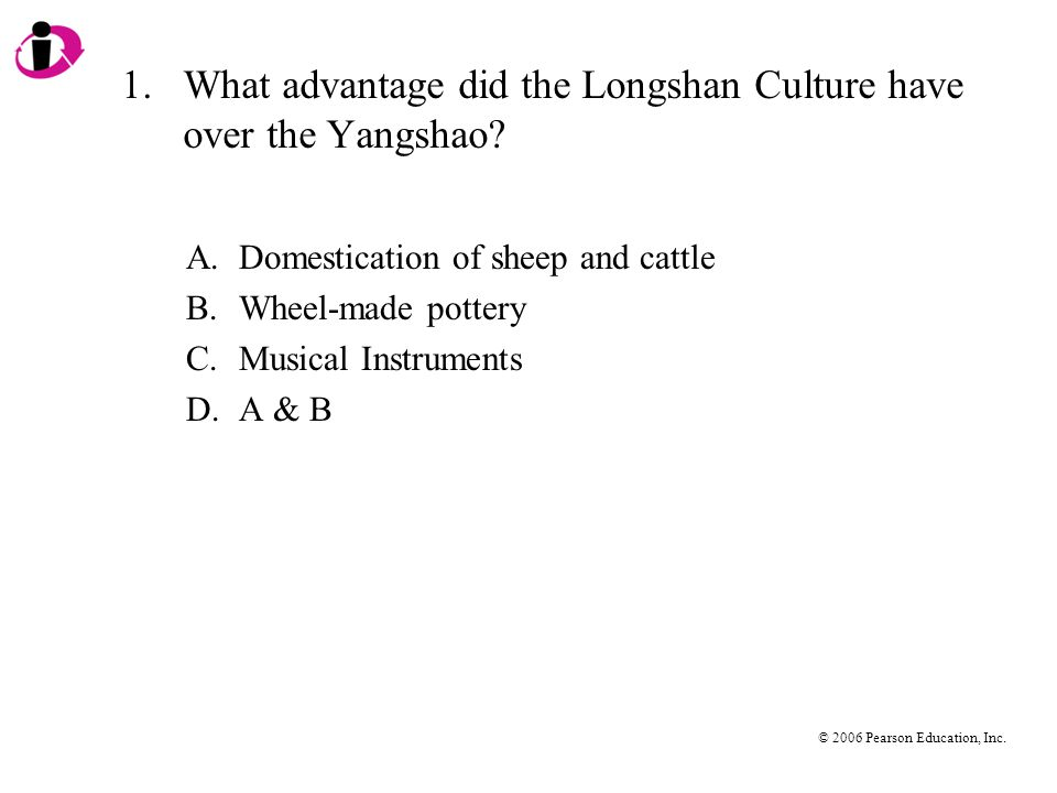 1. What advantage did the Longshan Culture have over the Yangshao