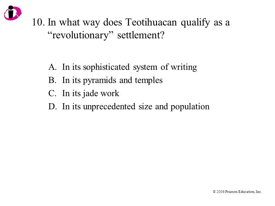 10. In what way does Teotihuacan qualify as a revolutionary settlement