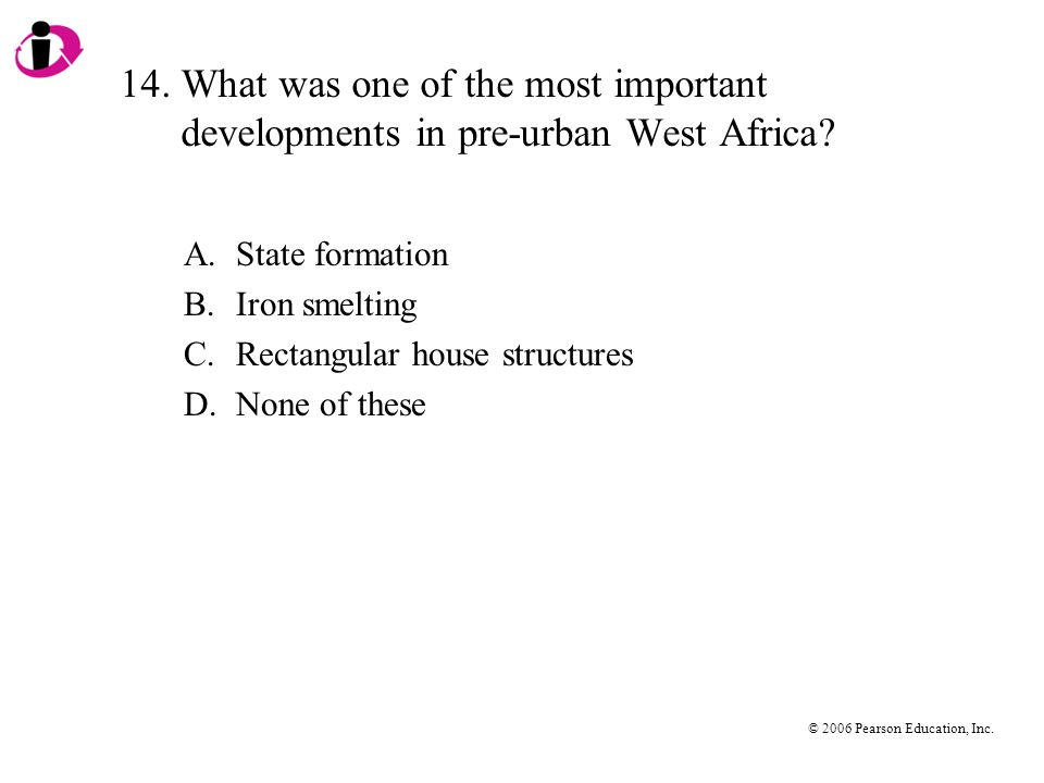 14. What was one of the most important developments in pre-urban West Africa