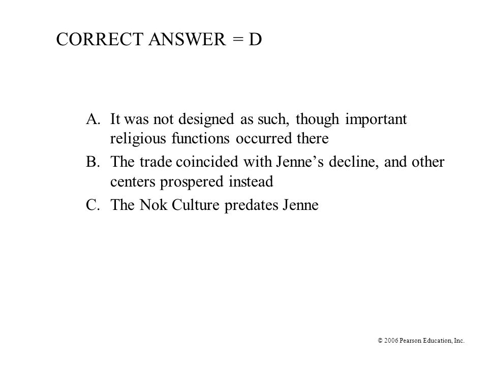CORRECT ANSWER = D A. It was not designed as such, though important religious functions occurred there.