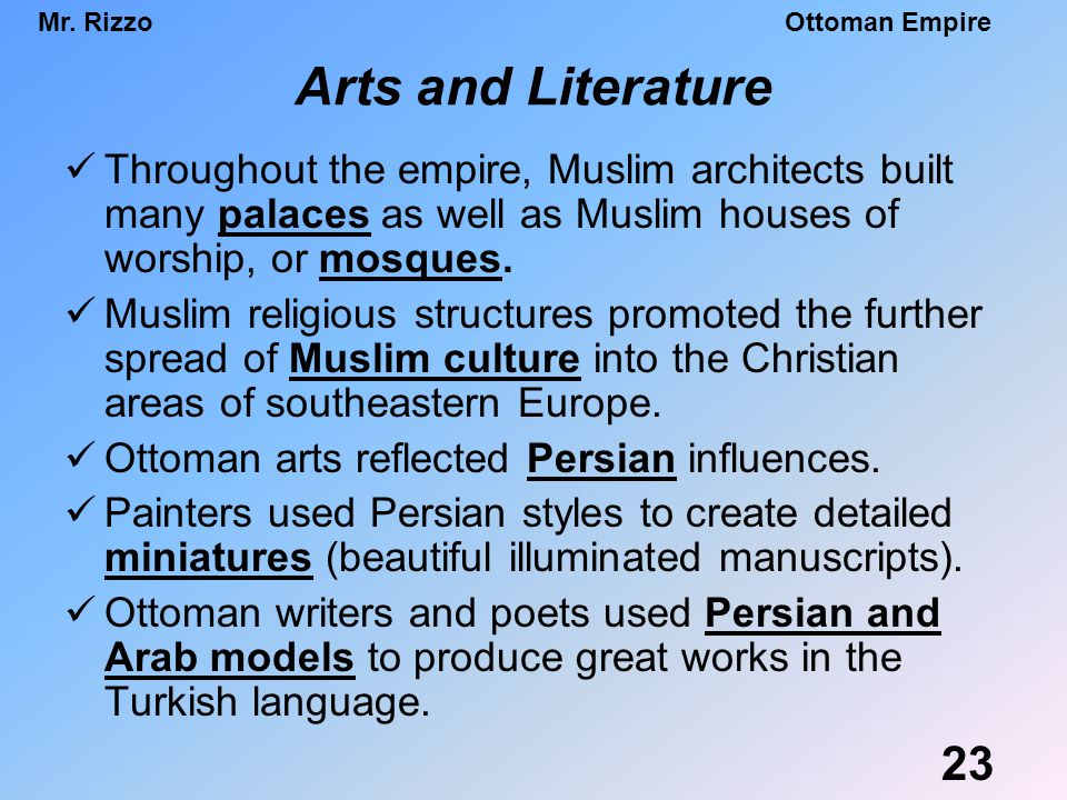 Arts and Literature Throughout the empire, Muslim architects built many palaces as well as Muslim houses of worship, or mosques.