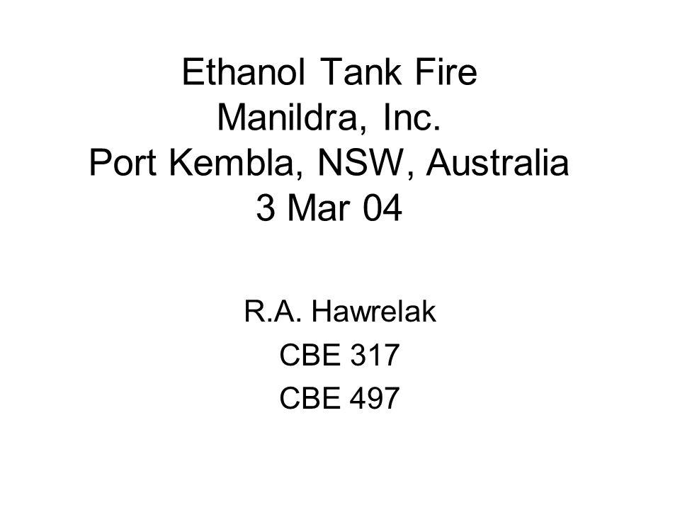 Ethanol Tank Fire Manildra, Inc. Port Kembla, NSW, Australia 3 Mar 04