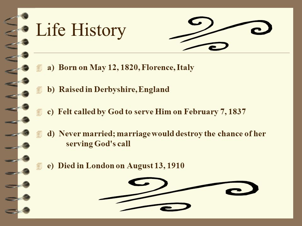 Life History a) Born on May 12, 1820, Florence, Italy