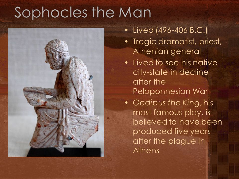 Sophocles the Man Lived (496-406 B.C.)