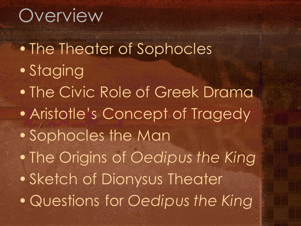 Overview The Theater of Sophocles Staging
