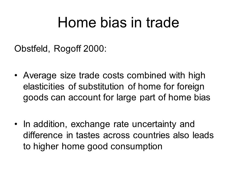 Home bias in trade Obstfeld, Rogoff 2000: