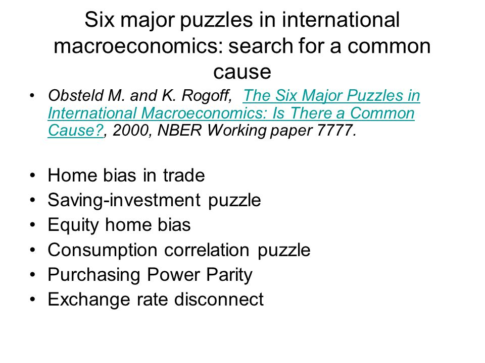 Six major puzzles in international macroeconomics: search for a common cause