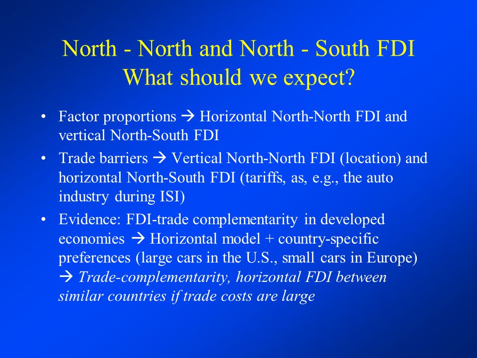 North - North and North - South FDI What should we expect