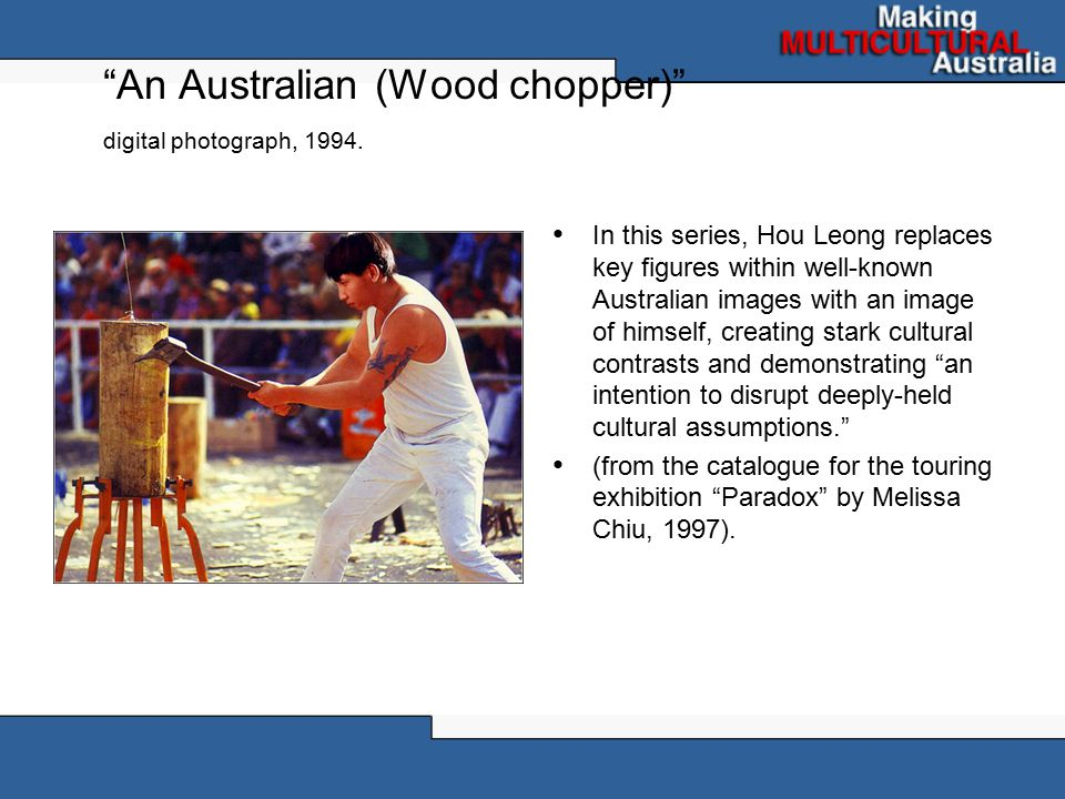 An Australian (Wood chopper) digital photograph, 1994.