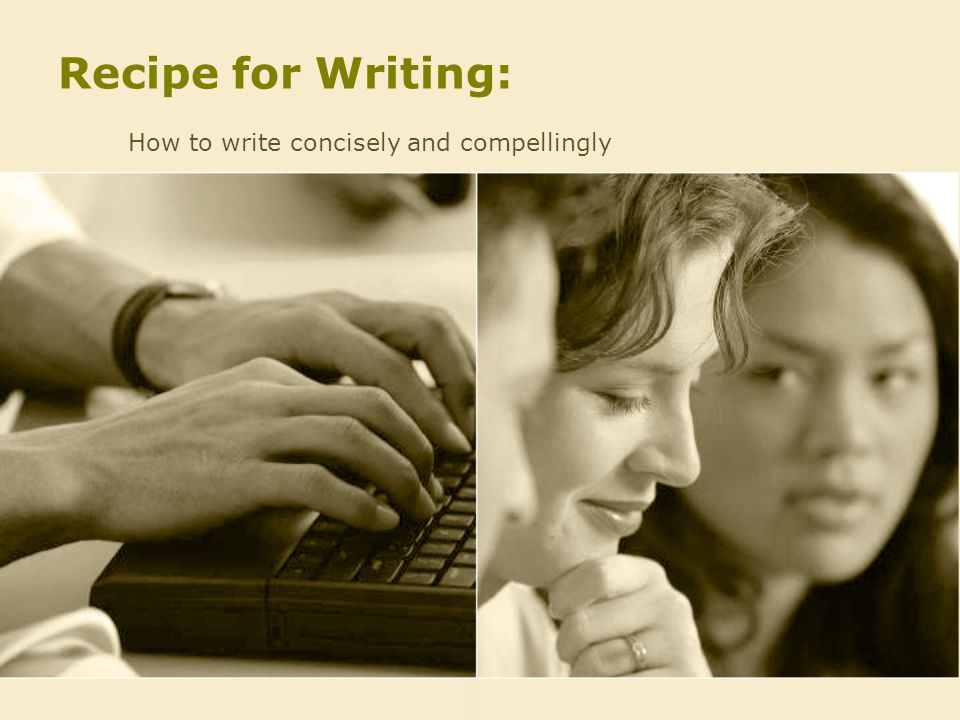 How to write concisely and compellingly