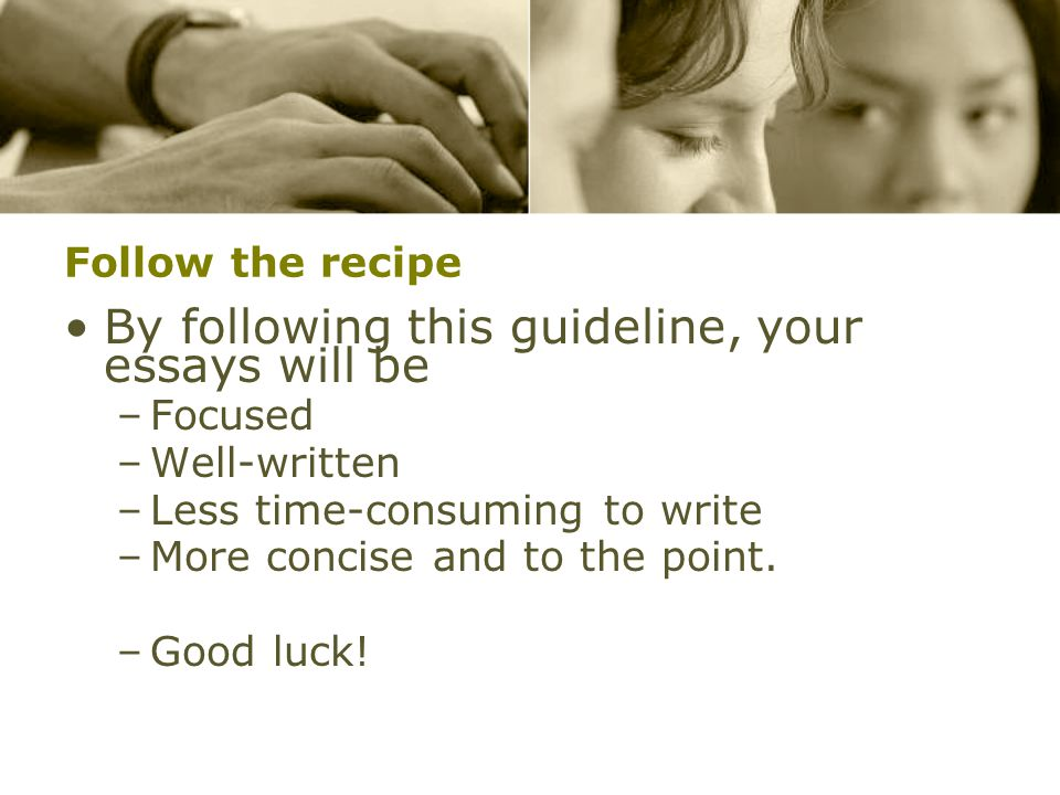 By following this guideline, your essays will be
