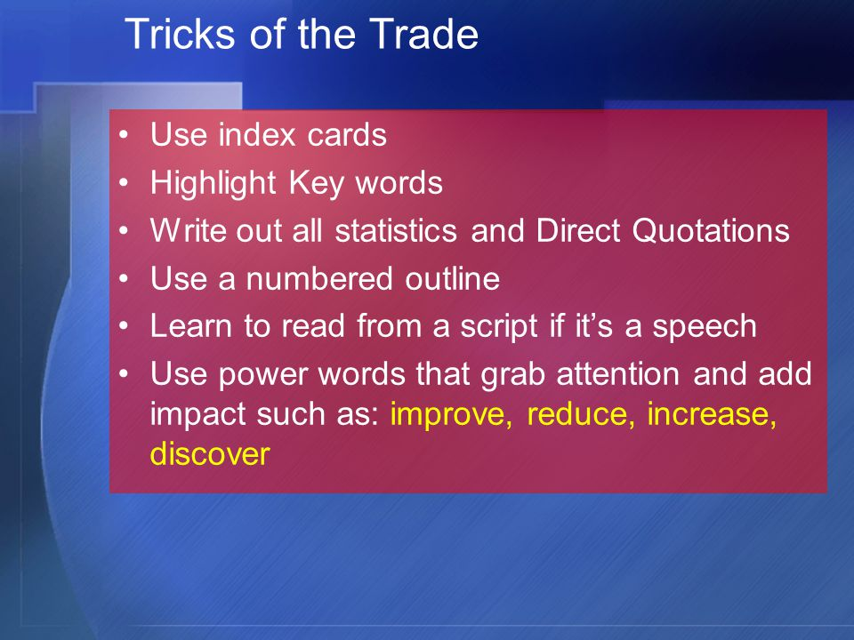 Tricks of the Trade Use index cards Highlight Key words
