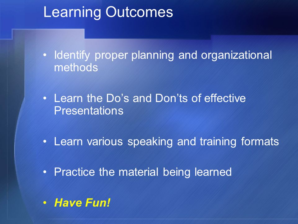 Learning Outcomes Identify proper planning and organizational methods