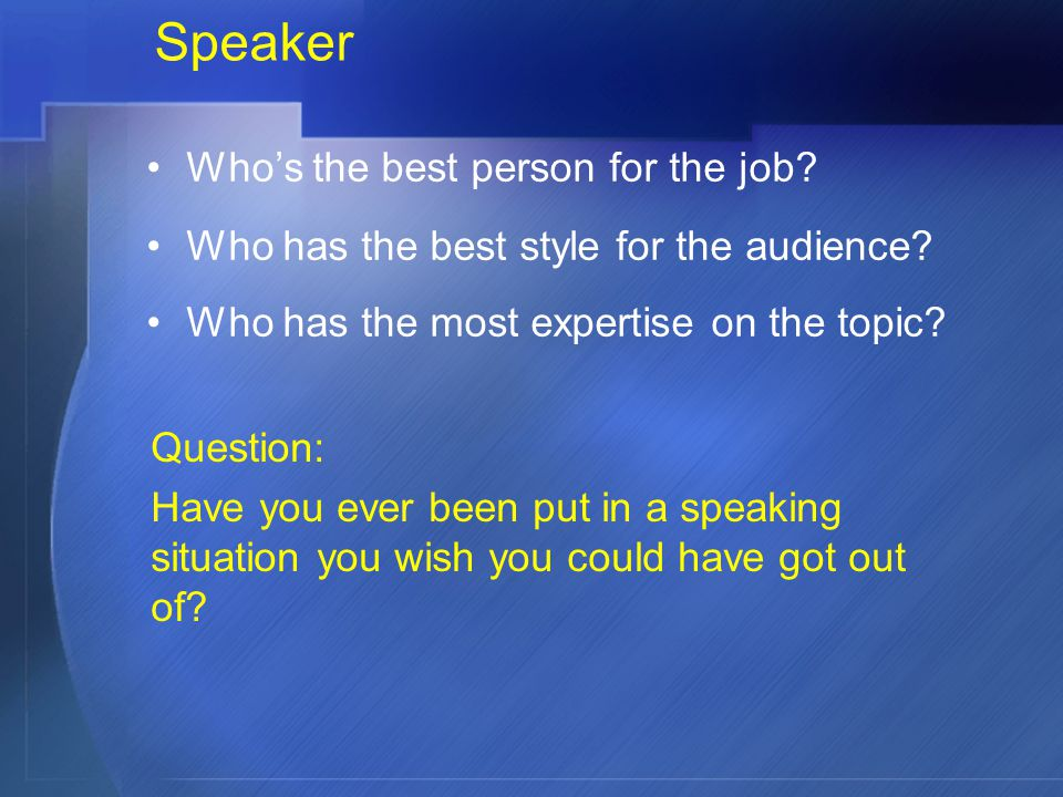 Speaker Who's the best person for the job