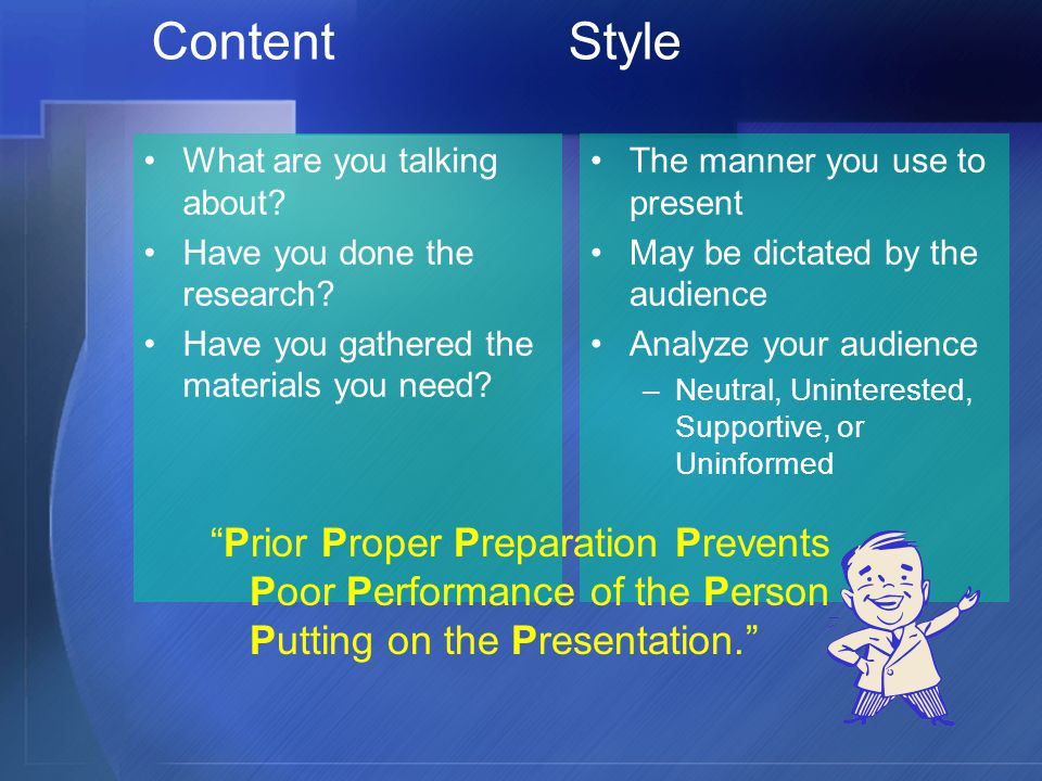 Content Style What are you talking about Have you done the research Have you gathered the materials you need