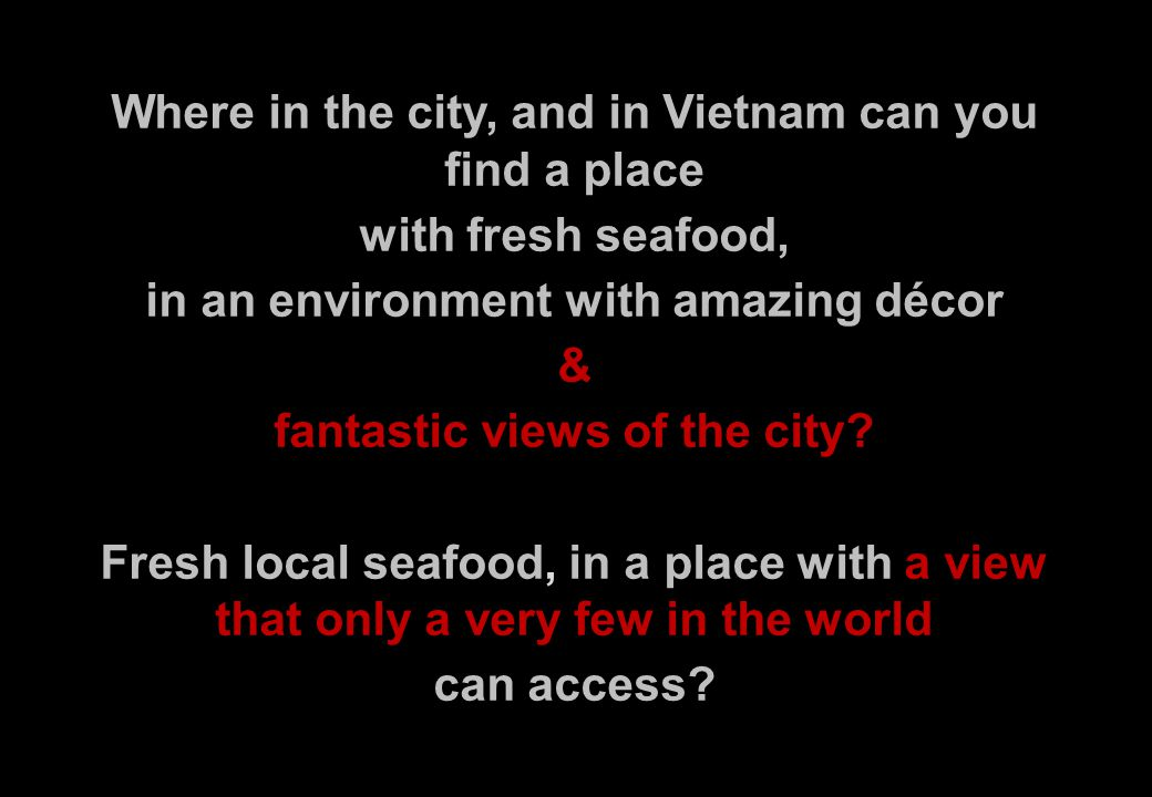 Where in the city, and in Vietnam can you find a place