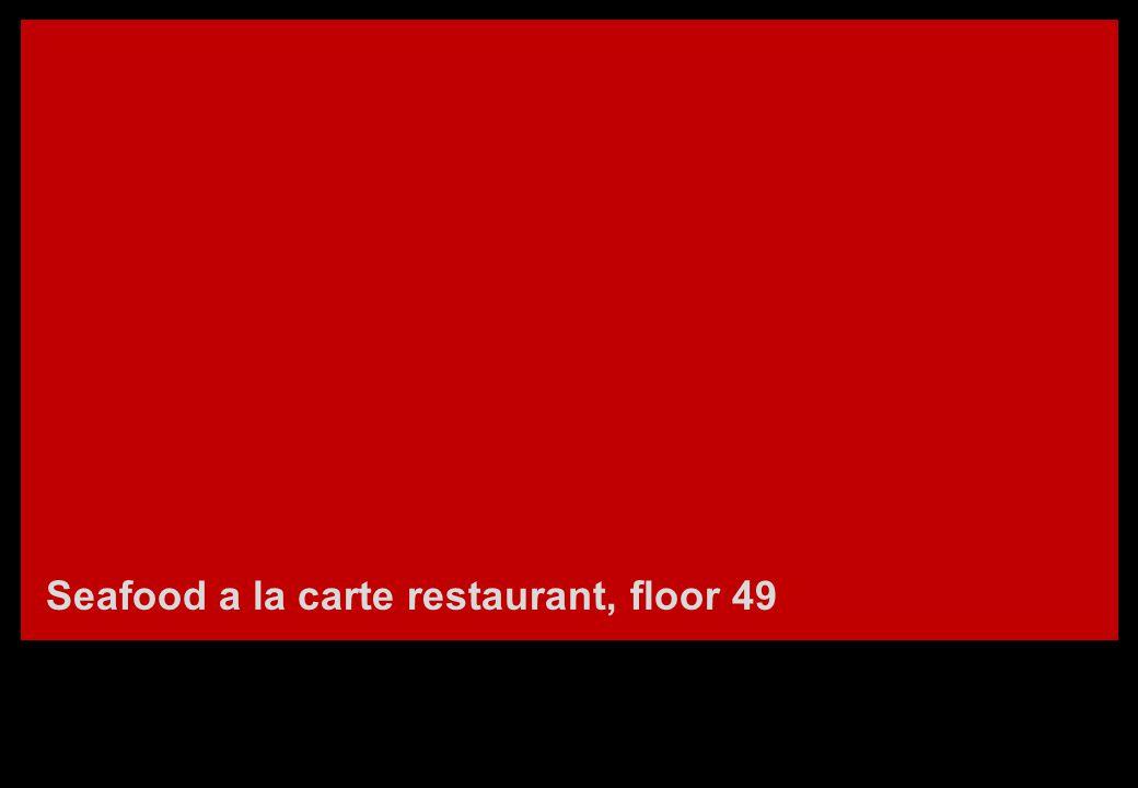 Seafood a la carte restaurant, floor 49