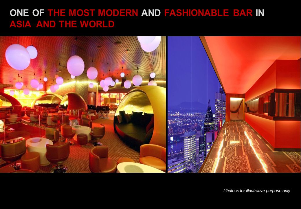 ONE OF THE MOST MODERN AND FASHIONABLE BAR IN ASIA AND THE WORLD