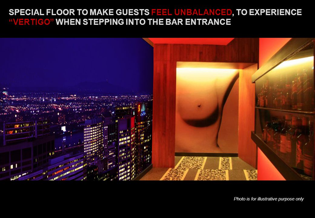 SPECIAL FLOOR TO MAKE GUESTS FEEL UNBALANCED, TO EXPERIENCE VERTIGO WHEN STEPPING INTO THE BAR ENTRANCE