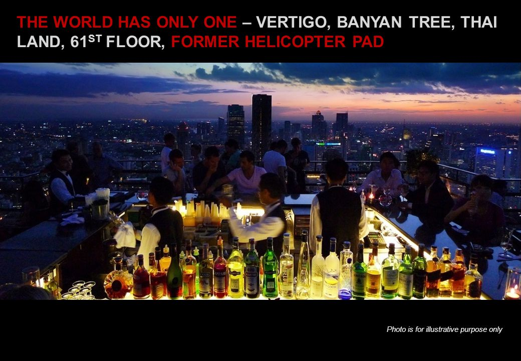 THE WORLD HAS ONLY ONE – VERTIGO, BANYAN TREE, THAI LAND, 61ST FLOOR, FORMER HELICOPTER PAD