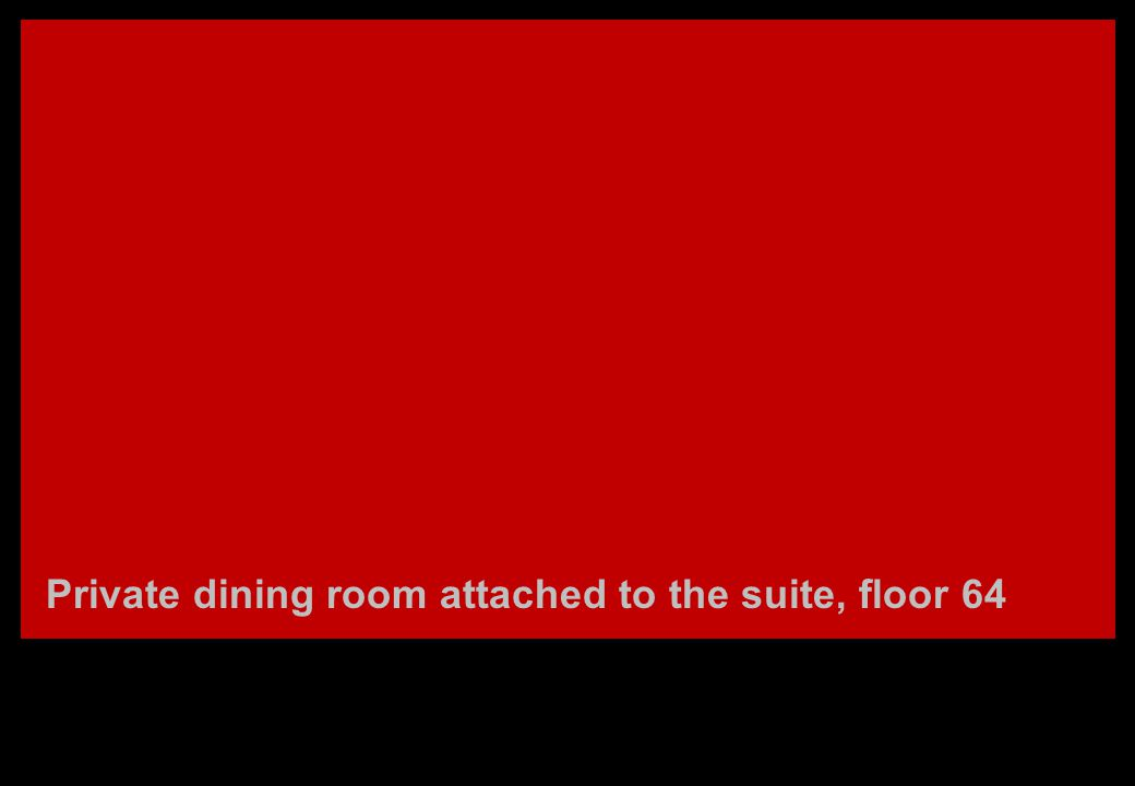 Private dining room attached to the suite, floor 64
