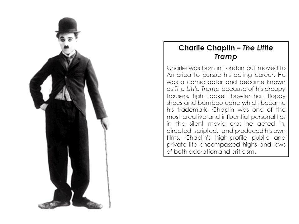 Charlie Chaplin – The Little Tramp