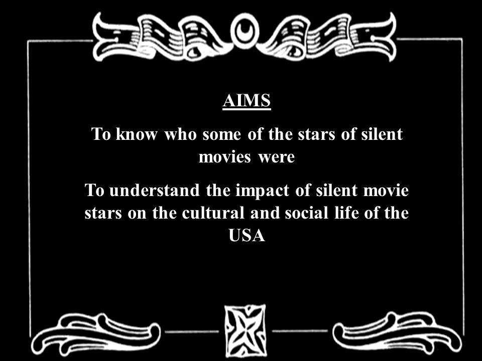 To know who some of the stars of silent movies were