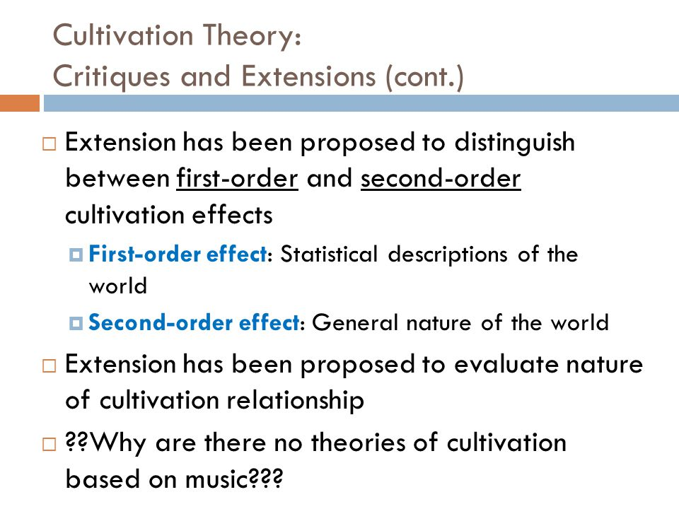 Cultivation Theory: Critiques and Extensions (cont.)