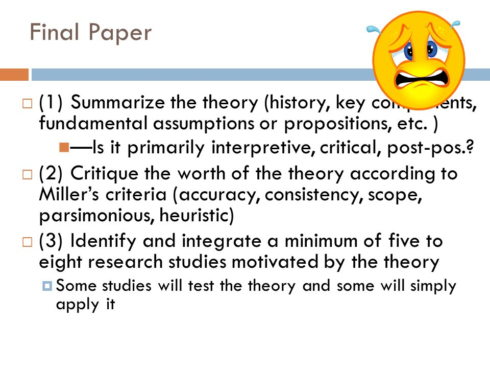 Final Paper (1) Summarize the theory (history, key components, fundamental assumptions or propositions, etc. )