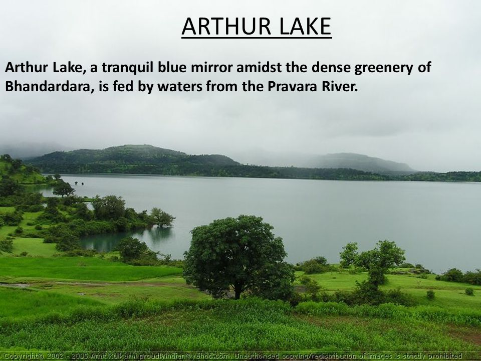 ARTHUR LAKE Arthur Lake, a tranquil blue mirror amidst the dense greenery of Bhandardara, is fed by waters from the Pravara River.
