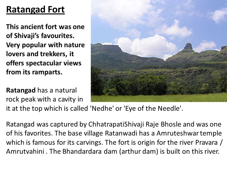 Ratangad Fort This ancient fort was one of Shivaji's favourites