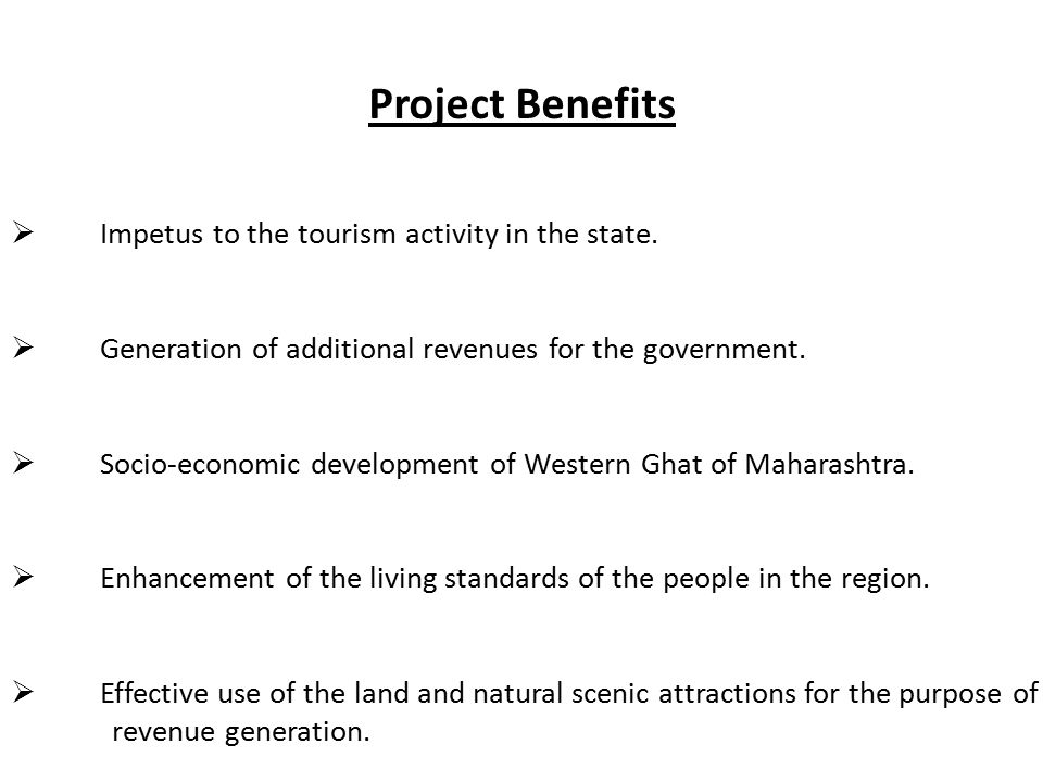 Project Benefits Impetus to the tourism activity in the state.